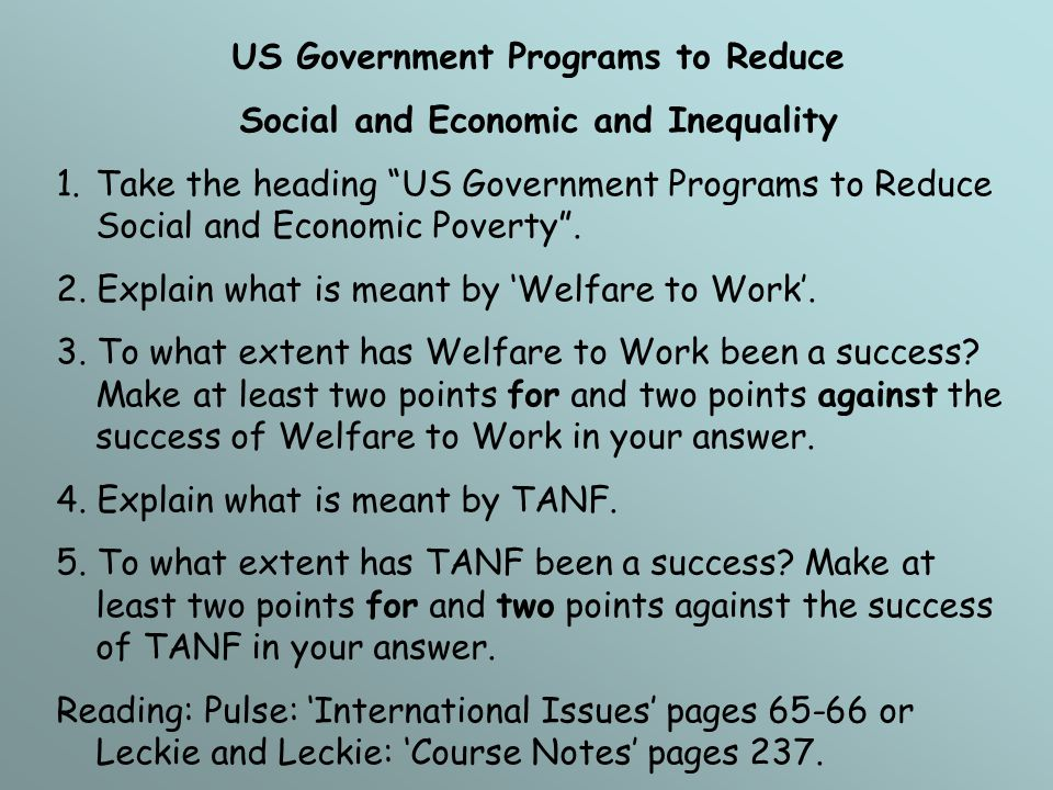 US Government Programs to Reduce Social and Economic and Inequality 1.Take the heading US Government Programs to Reduce Social and Economic Poverty .