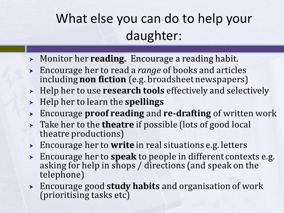What else you can do to help your daughter: reading.