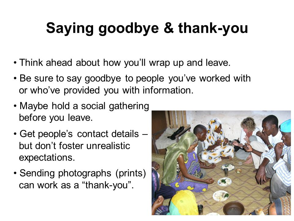 Saying goodbye & thank-you Think ahead about how you'll wrap up and leave.