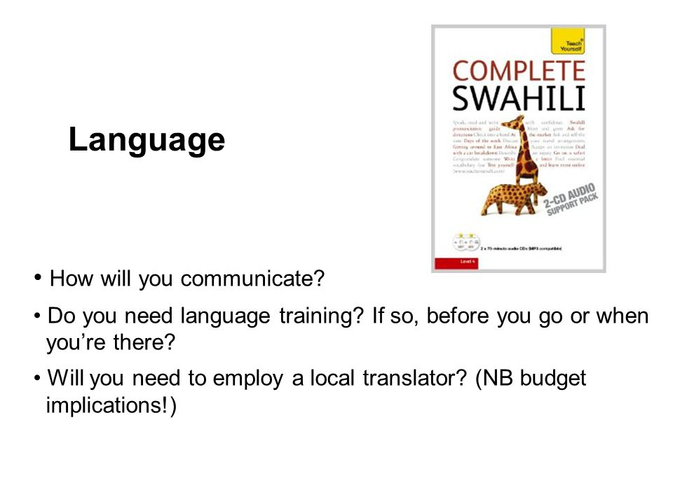 Language How will you communicate.Do you need language training.