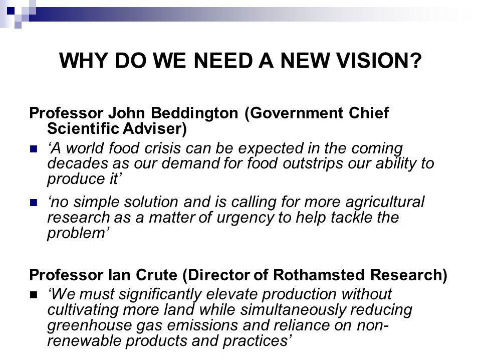 WHY DO WE NEED A NEW VISION.
