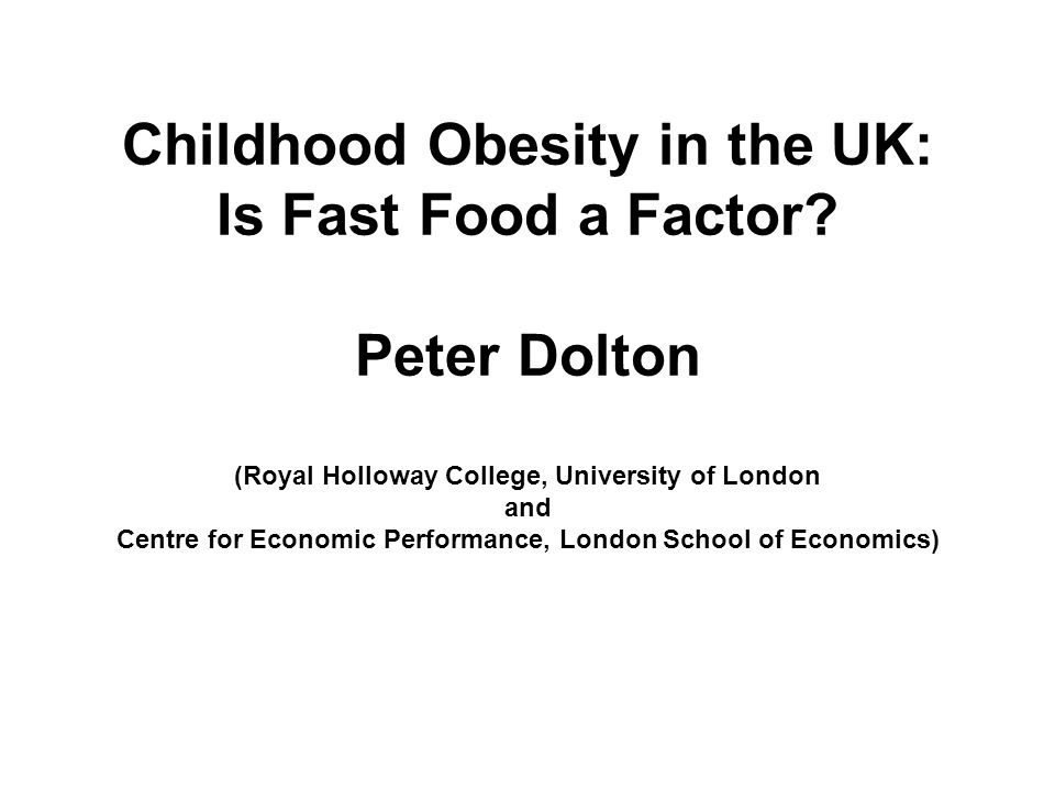 Childhood Obesity in the UK: Is Fast Food a Factor.