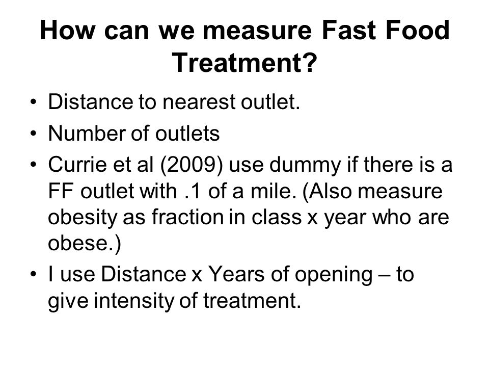 How can we measure Fast Food Treatment. Distance to nearest outlet.