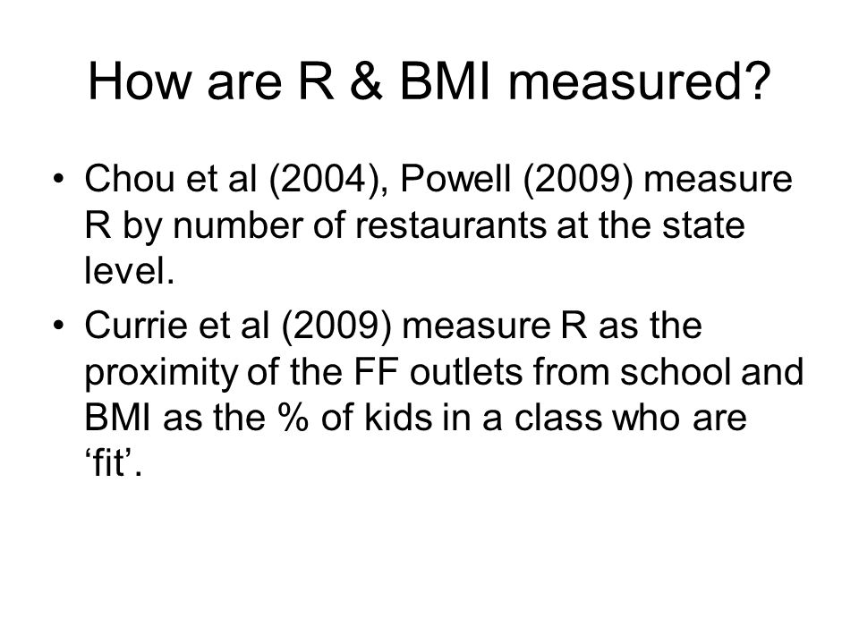 How are R & BMI measured.