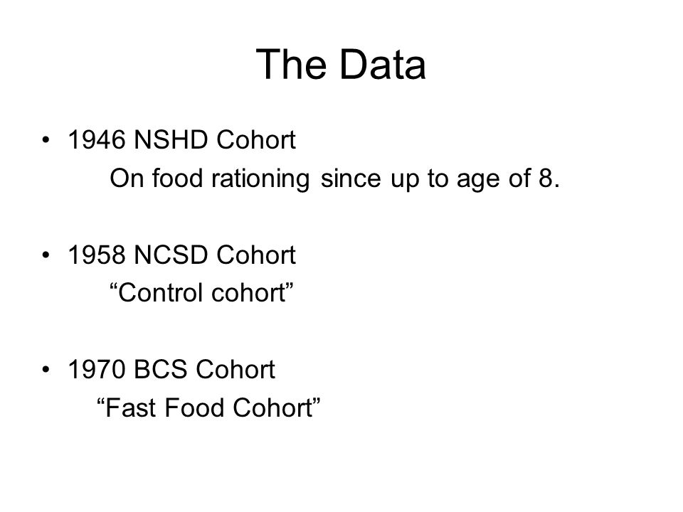 The Data 1946 NSHD Cohort On food rationing since up to age of 8.