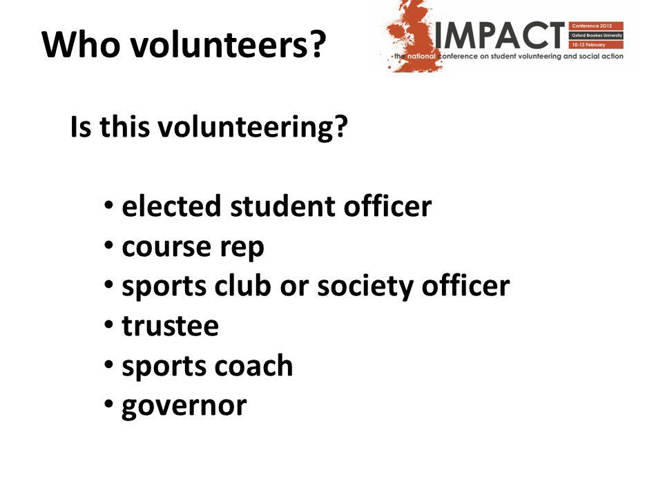Who volunteers. Is this volunteering.