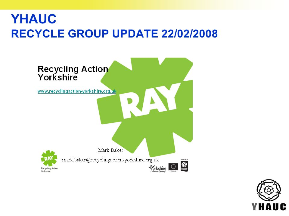 YHAUC RECYCLE GROUP UPDATE 22/02/2008
