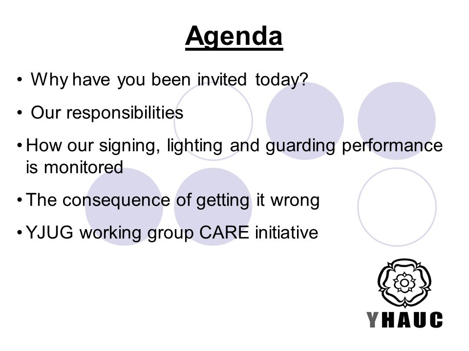 1.Safety of public and workforce Why have you been invited to attend today.