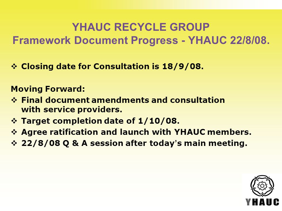 YHAUC RECYCLE GROUP Framework Document Progress - YHAUC 22/8/08.
