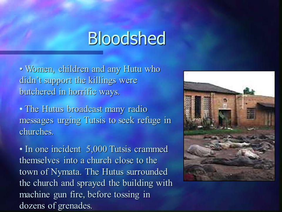 Bloodshed The Hutus broadcast many radio messages urging Tutsis to seek refuge in churches.