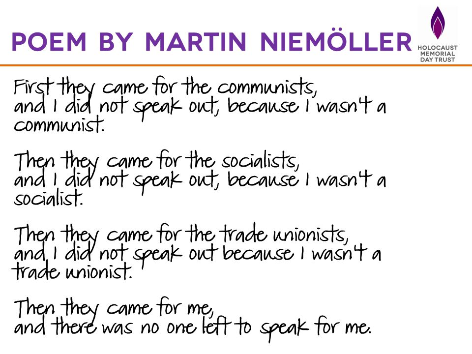 First they came for the communists, and I did not speak out, because I wasn t a communist.