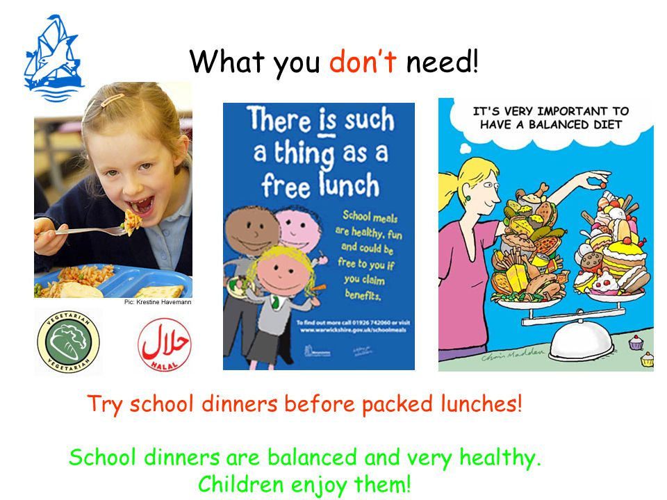 What you don't need. Try school dinners before packed lunches.