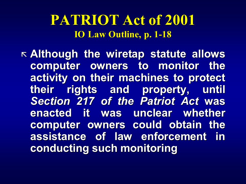 PATRIOT Act of 2001 IO Law Outline, p.