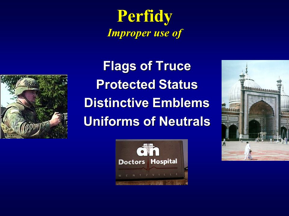 Perfidy Improper use of Flags of Truce Protected Status Distinctive Emblems Uniforms of Neutrals