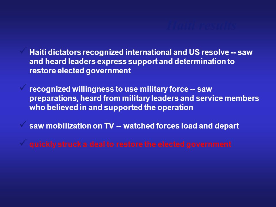 Haiti results Haiti dictators recognized international and US resolve -- saw and heard leaders express support and determination to restore elected go