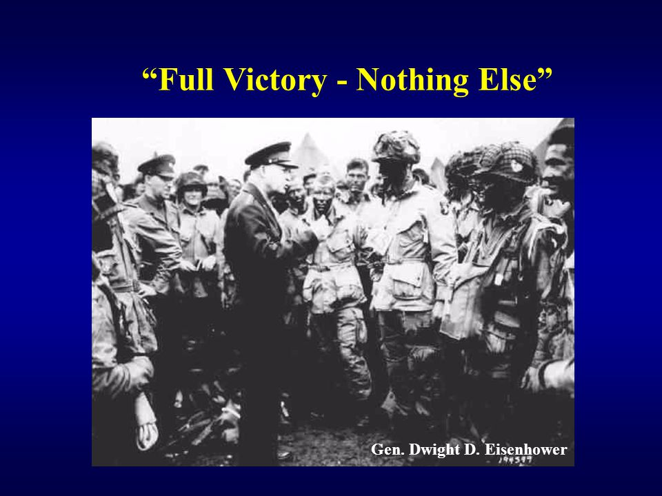 Gen. Dwight D. Eisenhower Full Victory - Nothing Else