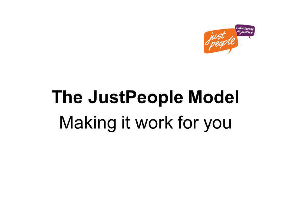The JustPeople Model Making it work for you
