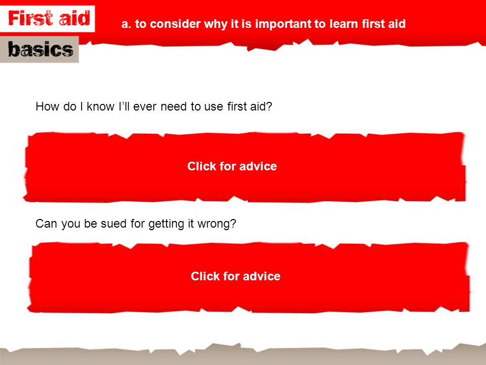 "How do I know I'll ever need to use first aid? British Red Cross adviser: ""Every year 3 million people go to A&E for accidents and injuries that first"