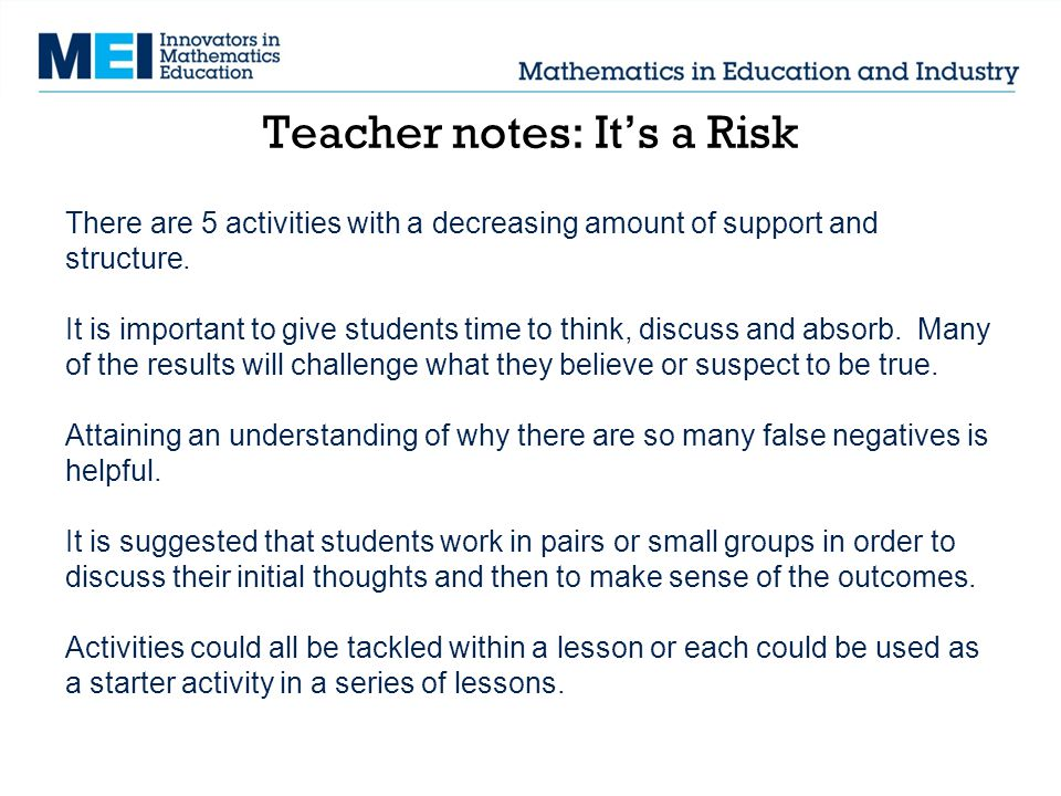 Teacher notes: It's a Risk There are 5 activities with a decreasing amount of support and structure.