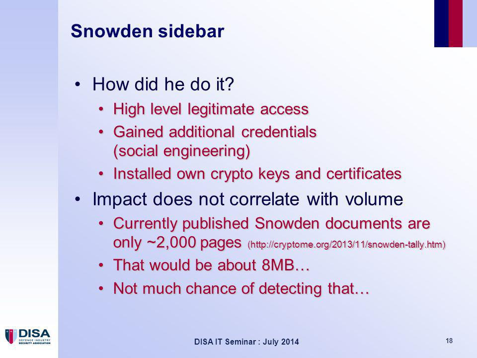 DISA IT Seminar : July 2014 18 Snowden sidebar How did he do it.