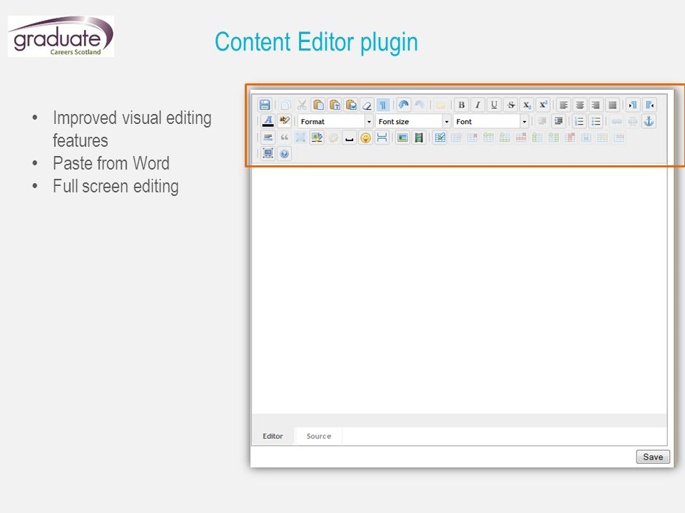 Improved visual editing features Paste from Word Full screen editing Content Editor plugin