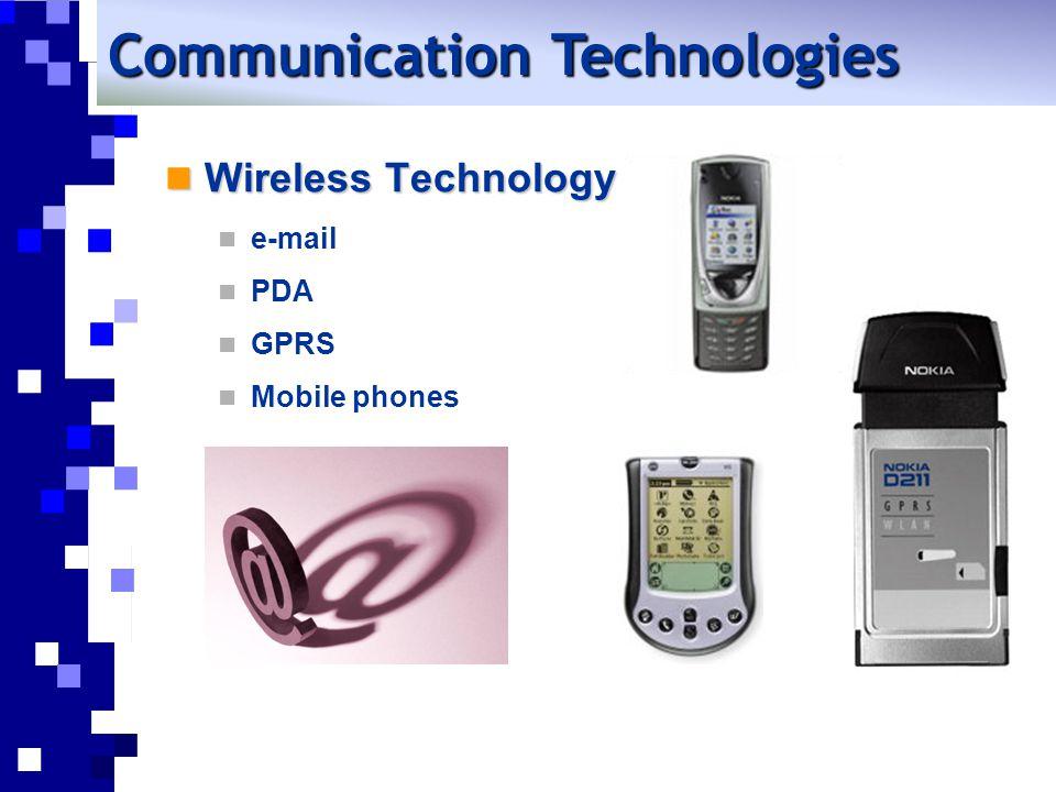 Wireless Technology Wireless Technology e-mail PDA GPRS Mobile phones Communication Technologies