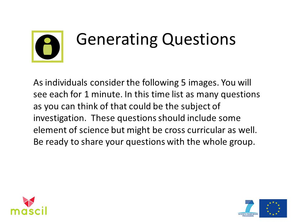 Generating Questions As individuals consider the following 5 images.