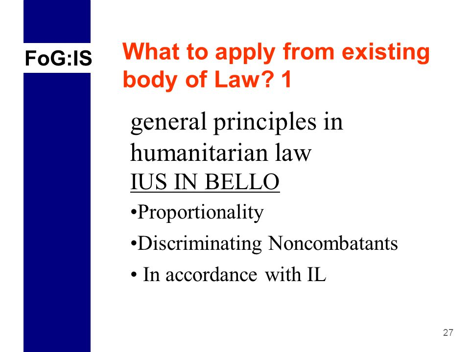 FoG:IS 27 What to apply from existing body of Law.