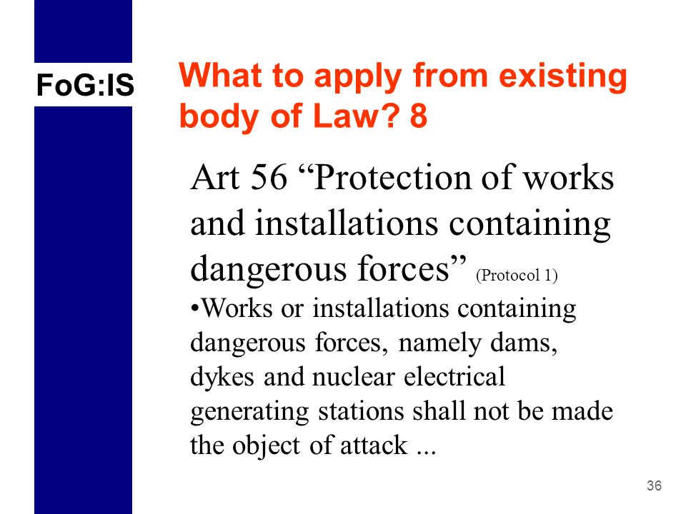 FoG:IS 36 What to apply from existing body of Law.