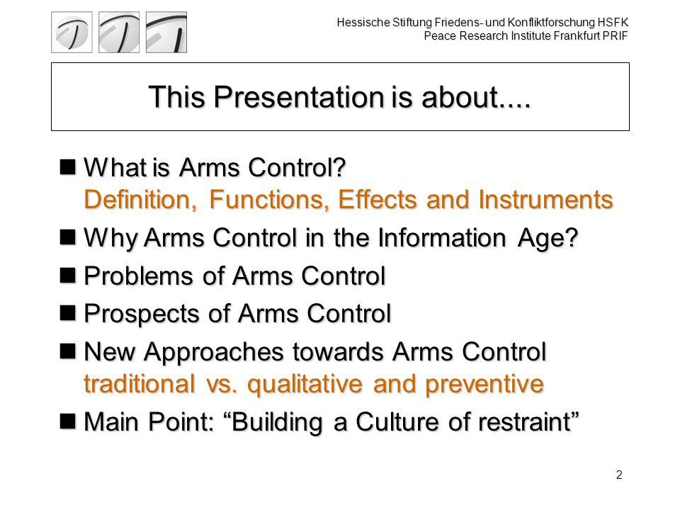 Hessische Stiftung Friedens- und Konfliktforschung HSFK Peace Research Institute Frankfurt PRIF 2 This Presentation is about....