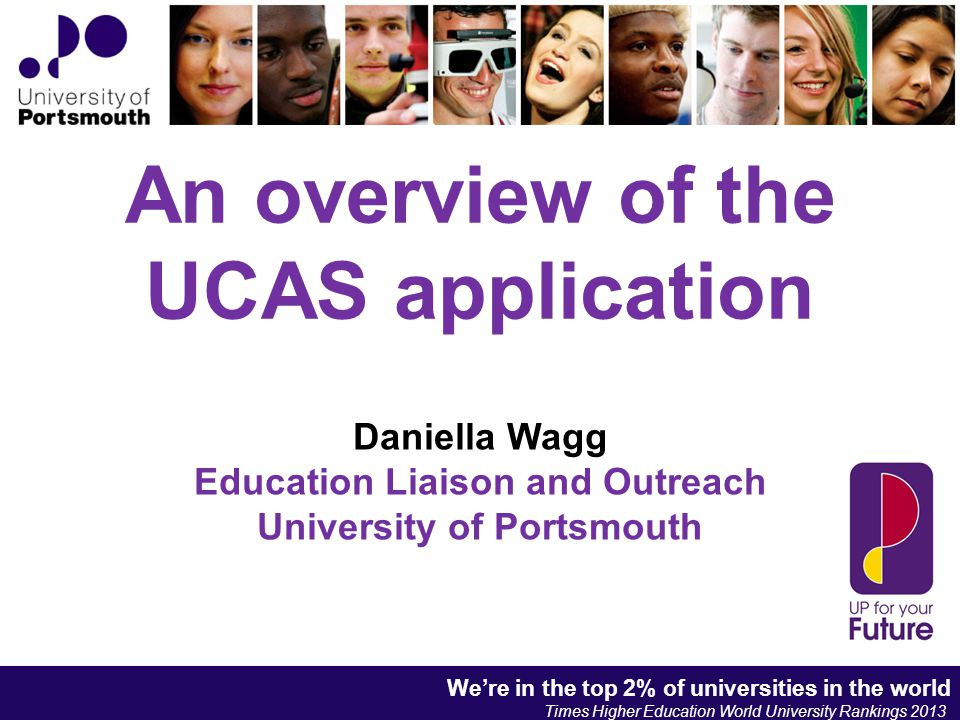 We're in the top 2% of universities in the world Times Higher Education World University Rankings 2013 We're in the top 2% of universities in the world Times Higher Education World University Rankings 2013 After the Offer.