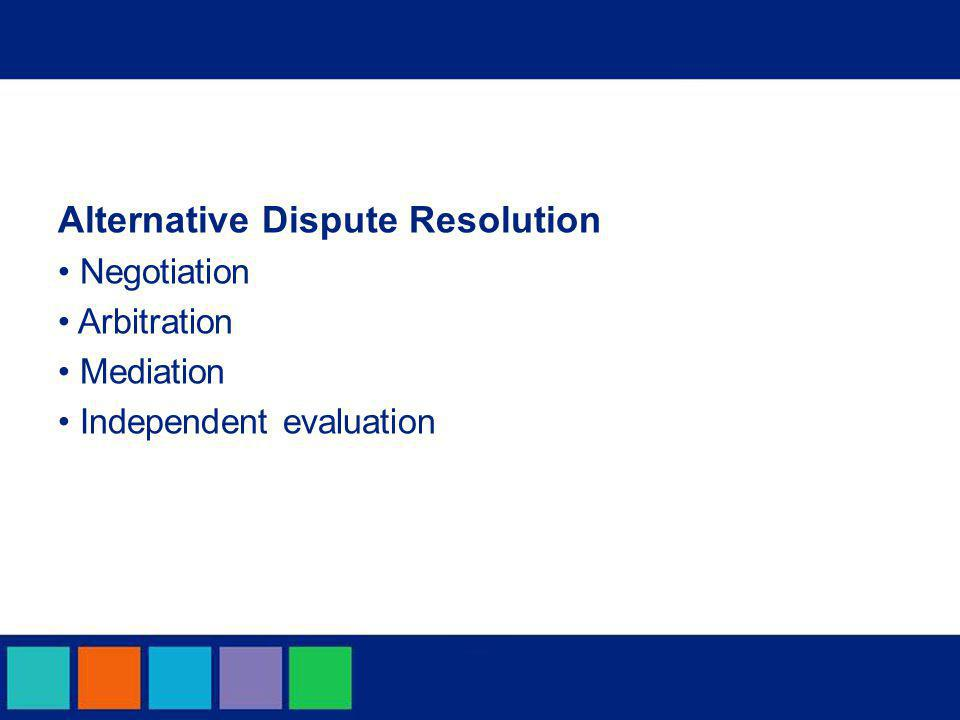 Alternative Dispute Resolution Negotiation Arbitration Mediation Independent evaluation