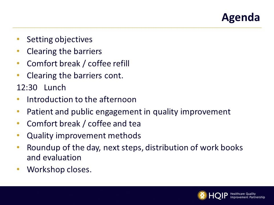 Agenda Setting objectives Clearing the barriers Comfort break / coffee refill Clearing the barriers cont.