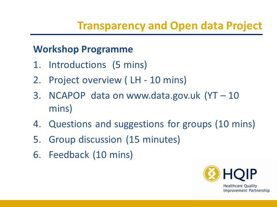 Transparency and Open data Project Workshop Programme 1.Introductions (5 mins) 2.