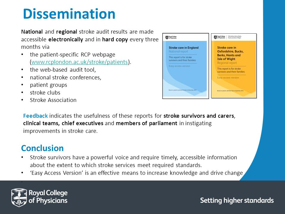 Dissemination National and regional stroke audit results are made accessible electronically and in hard copy every three months via the patient-specif