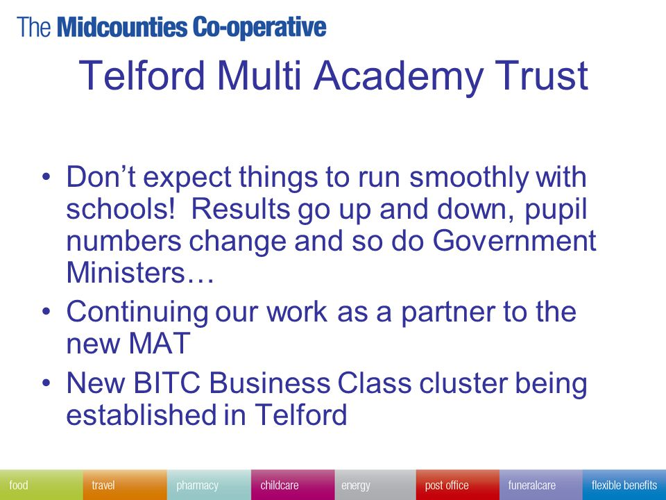 Telford Multi Academy Trust Don't expect things to run smoothly with schools.