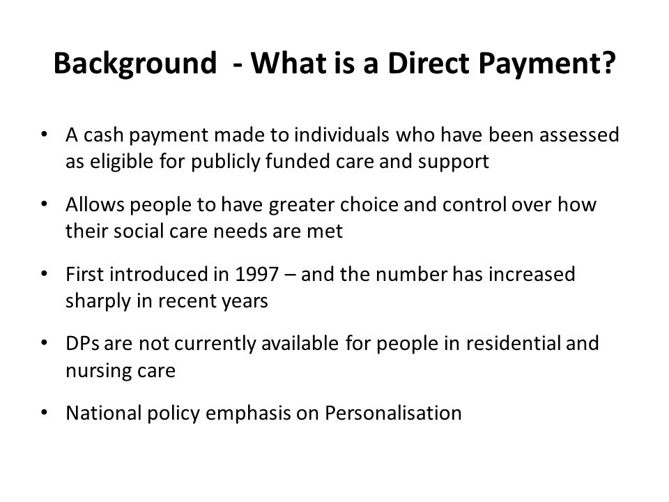 Background - What is a Direct Payment.