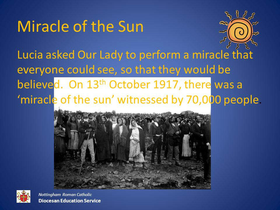 The Story of Fatima After the Miracle of the Sun, many more people believed the children and they began to pray more often.