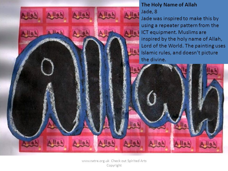 The Holy Name of Allah Jade, 8 Jade was inspired to make this by using a repeater pattern from the ICT equipment. Muslims are inspired by the holy nam