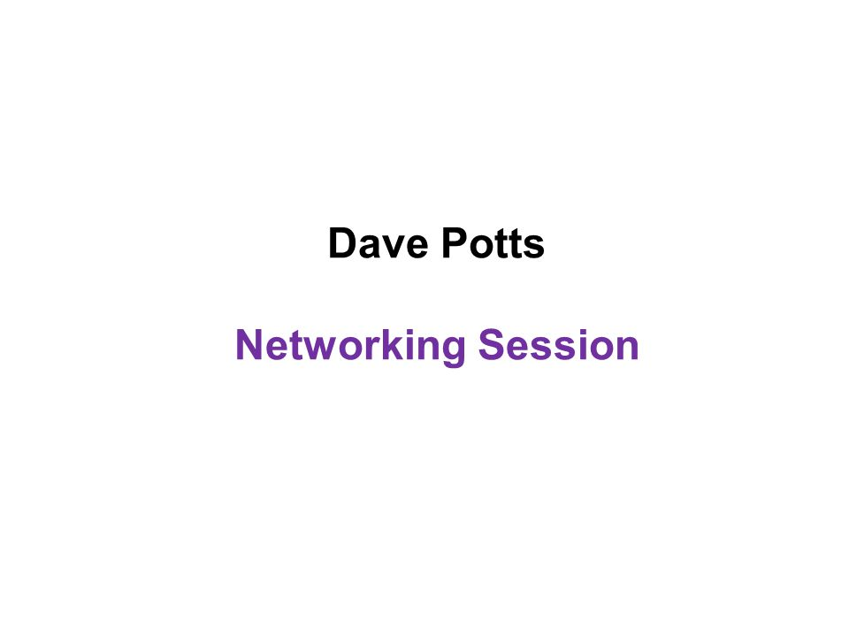 Dave Potts Networking Session