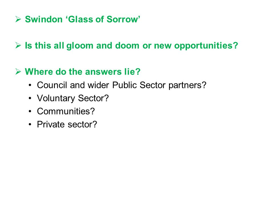  Swindon 'Glass of Sorrow'  Is this all gloom and doom or new opportunities.
