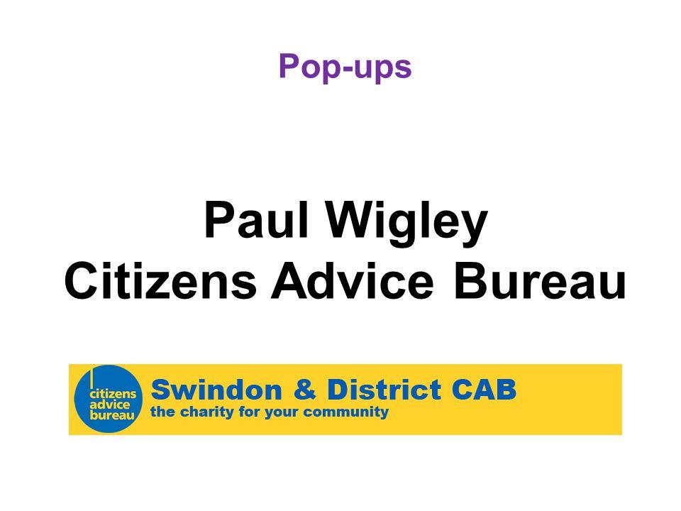 Pop-ups Paul Wigley Citizens Advice Bureau
