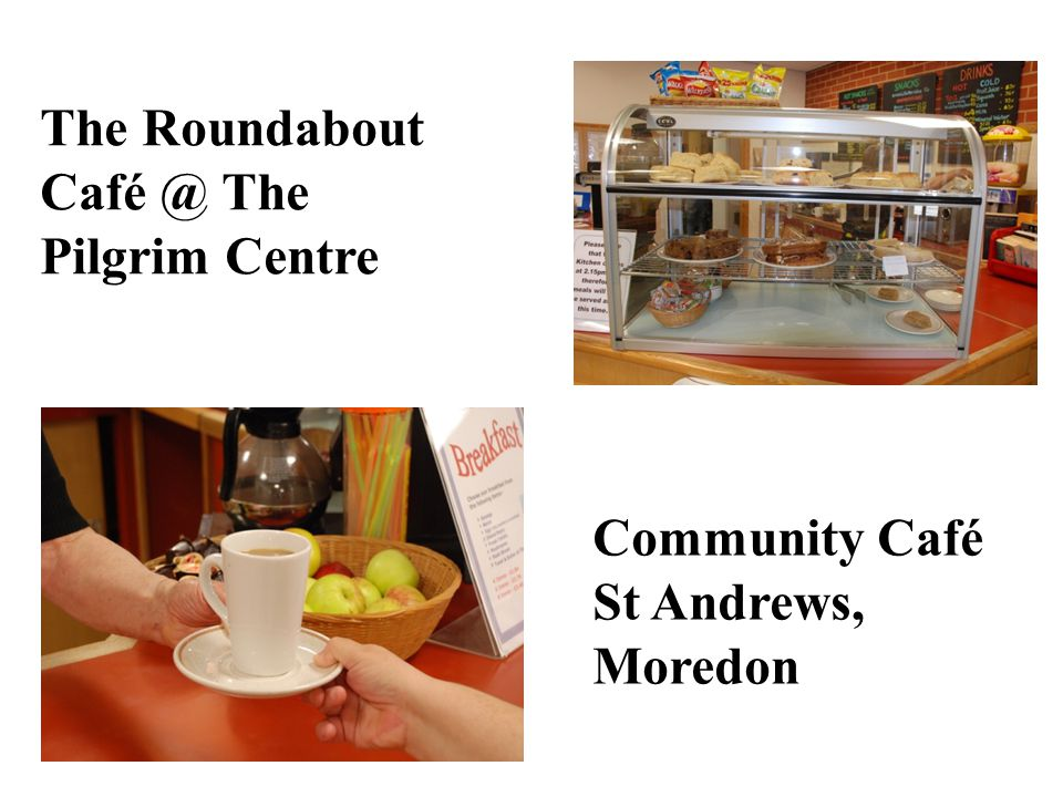 The Roundabout Café @ The Pilgrim Centre Community Café St Andrews, Moredon