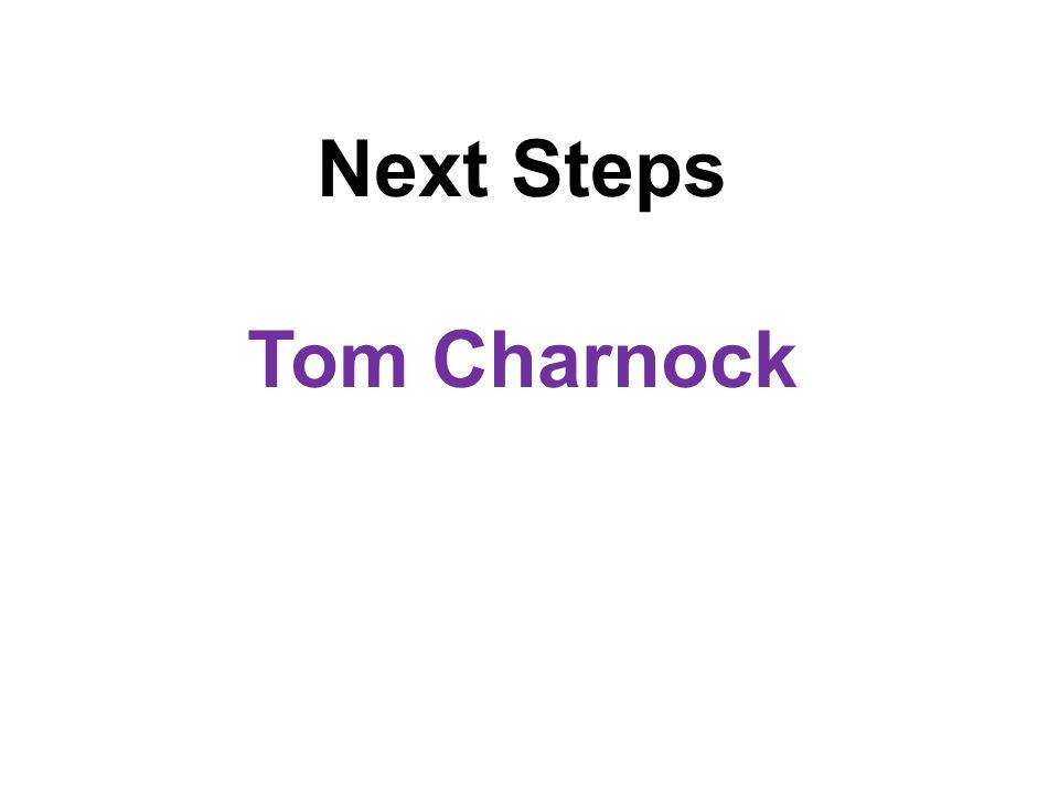 Next Steps Tom Charnock