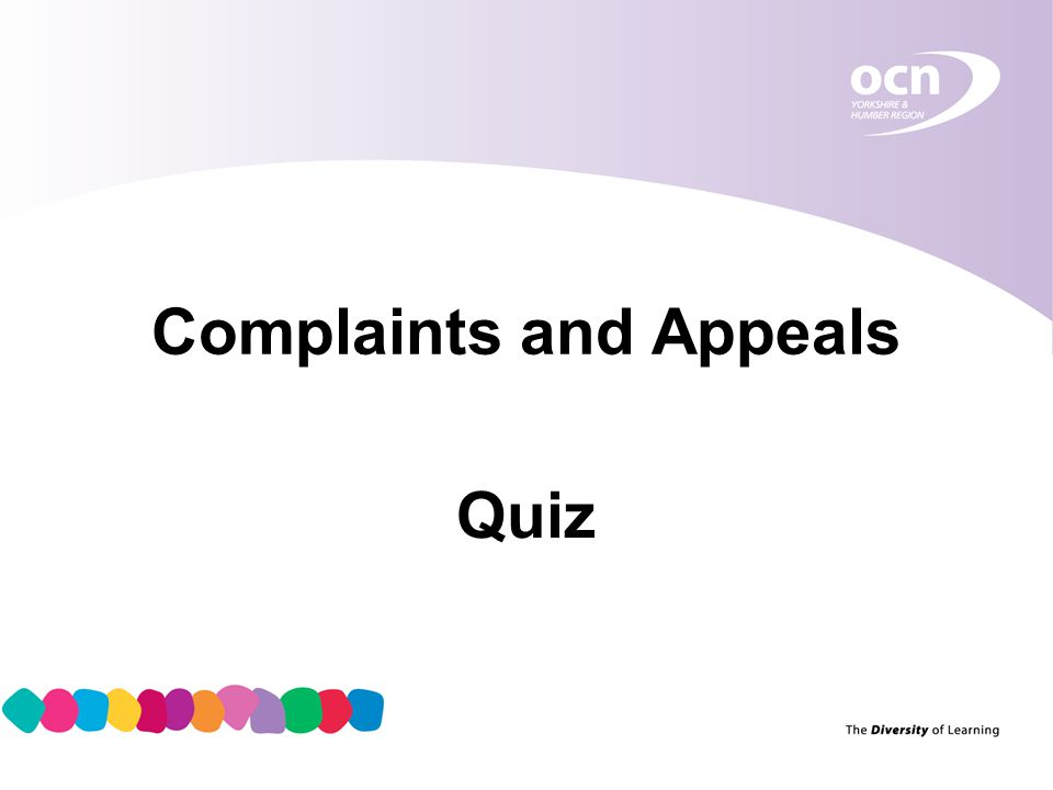 2 1.What is a complaint. A. an expression of dissatisfaction.