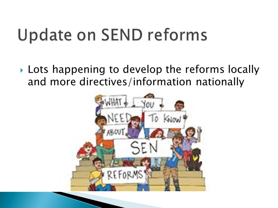  Lots happening to develop the reforms locally and more directives/information nationally