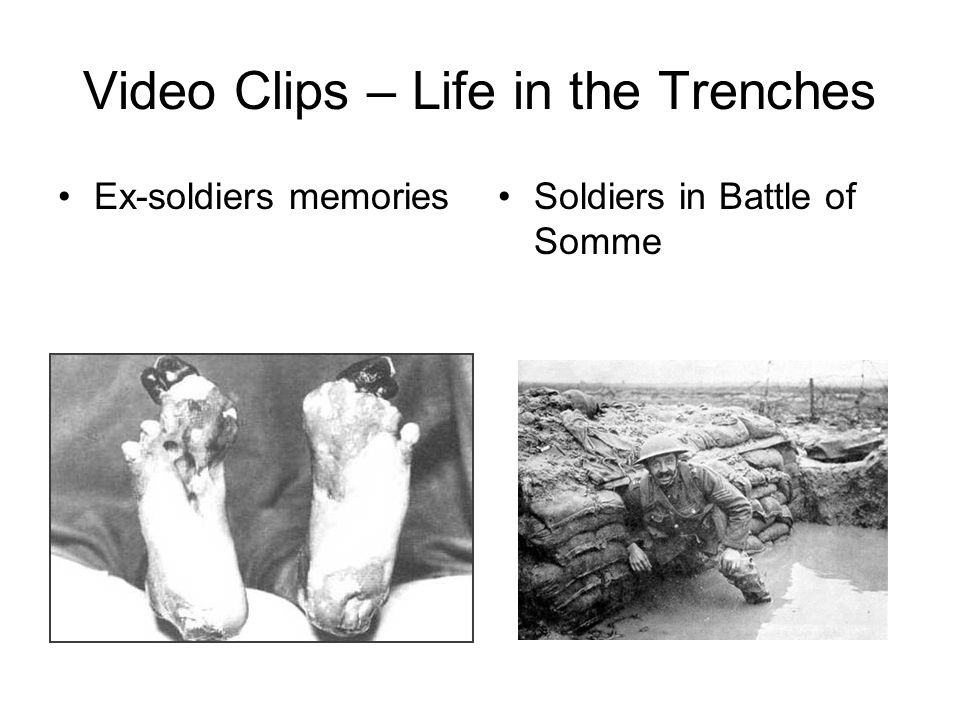 Video Clips – Life in the Trenches Ex-soldiers memoriesSoldiers in Battle of Somme
