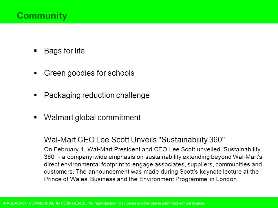 © ASDA 2007. COMMERCIAL IN CONFIDENCE: No reproduction, disclosure or other use is permitted without license. Community  Bags for life  Green goodie