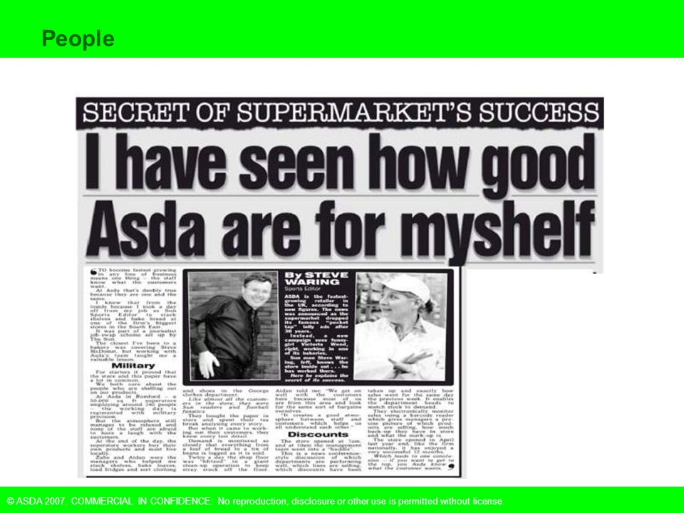 © ASDA 2007. COMMERCIAL IN CONFIDENCE: No reproduction, disclosure or other use is permitted without license. People