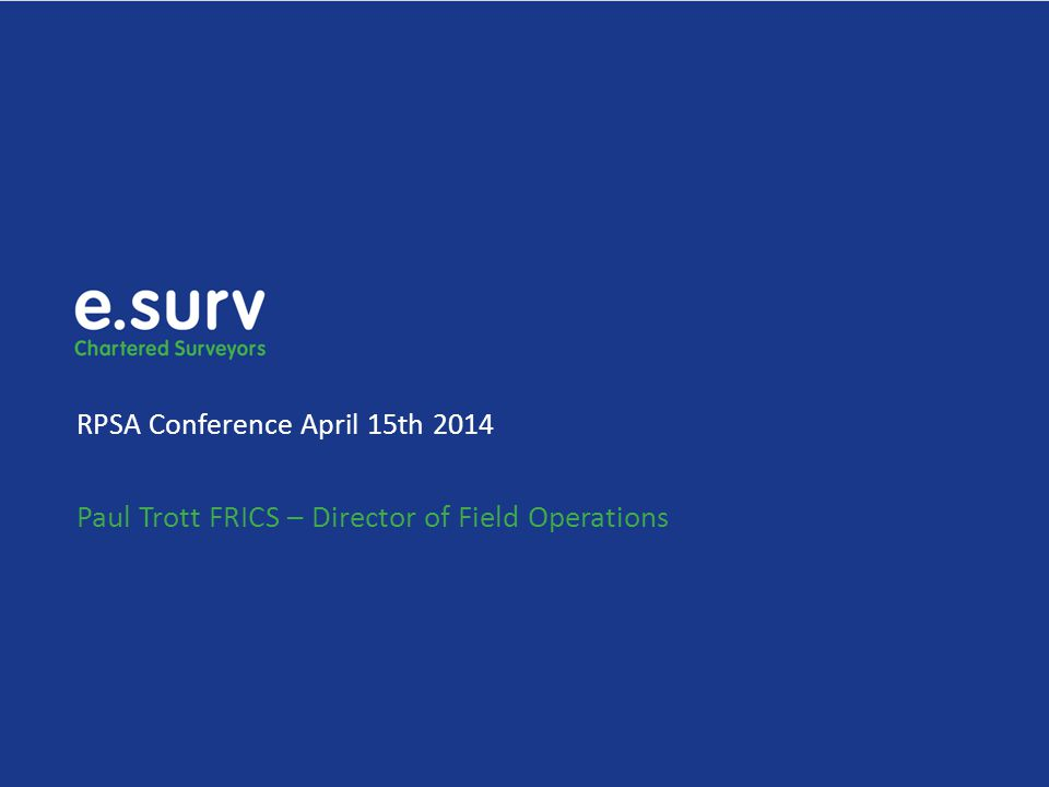 RPSA Conference April 15th 2014 Paul Trott FRICS – Director of Field Operations